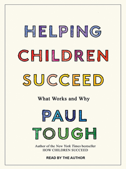Title details for Helping Children Succeed by Paul Tough - Available