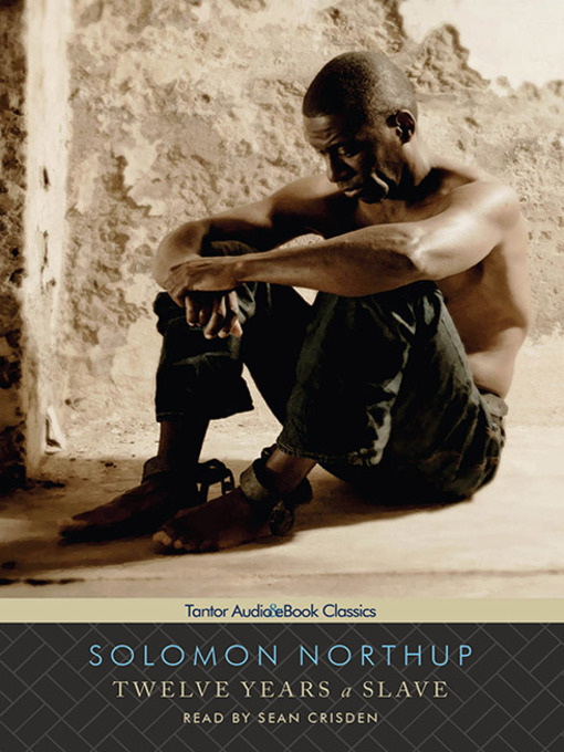 twelve years a slave cuyahoga county public library overdrive title details for twelve years a slave by solomon northup available
