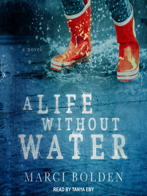 Title details for A Life Without Water by Marci Bolden - Wait list