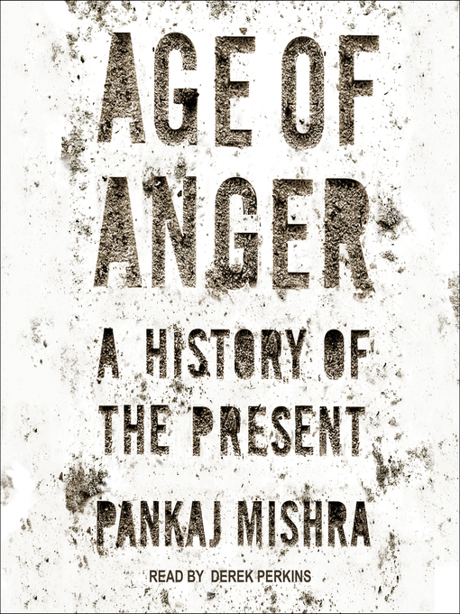 Title details for Age of Anger by Pankaj Mishra - Wait list