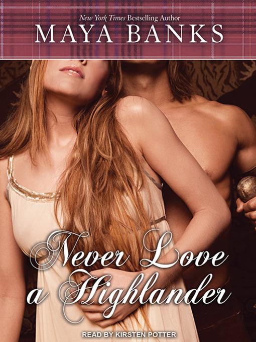 Title details for Never Love a Highlander by Maya Banks - Wait list