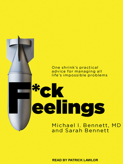 Title details for F*ck Feelings by Michael Bennett, M. D. - Available