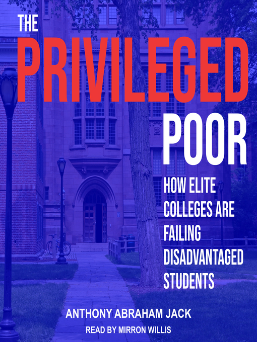 Title details for The Privileged Poor by Anthony Abraham Jack - Wait list