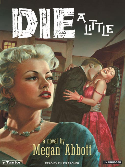 Title details for Die A Little by Megan Abbott - Available