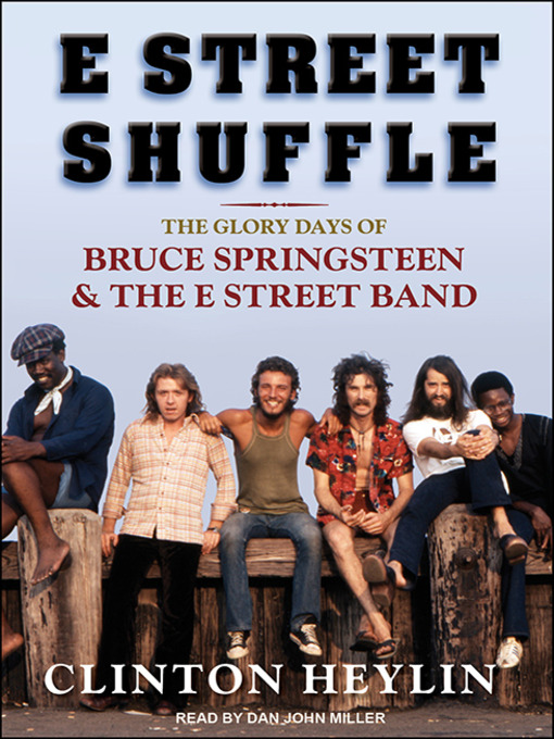 Title details for E Street Shuffle by Clinton Heylin - Available