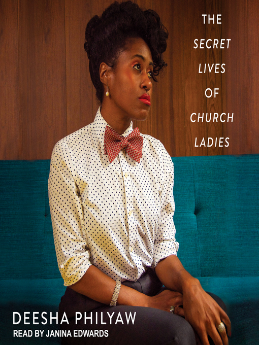 Title details for The Secret Lives of Church Ladies by Deesha Philyaw - Available
