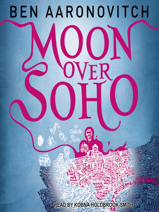 Title details for Moon Over Soho by Ben Aaronovitch - Available