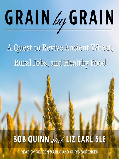 Title details for Grain by Grain by Bob Quinn - Wait list