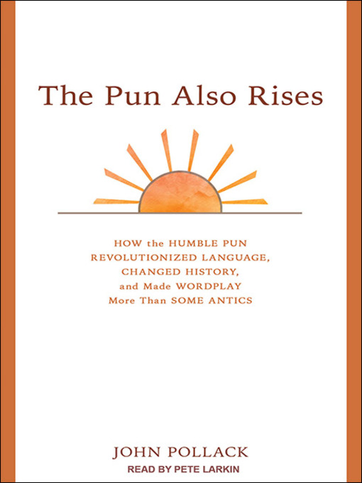 Title details for The Pun Also Rises by John Pollack - Available