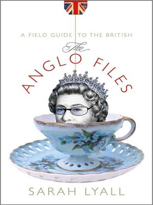 Title details for The Anglo Files by Sarah Lyall - Available
