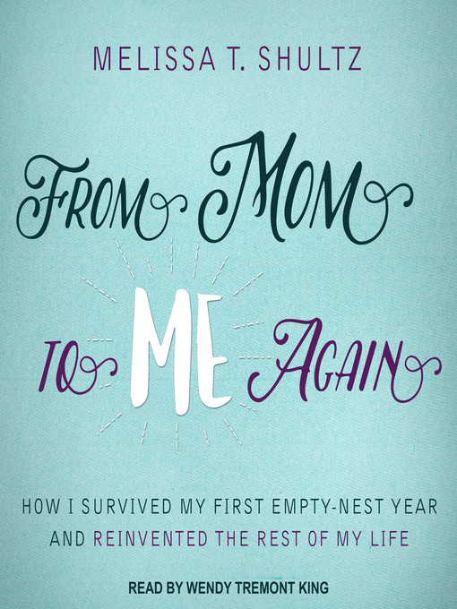 Title details for From Mom to Me Again by Melissa T. Shultz - Available