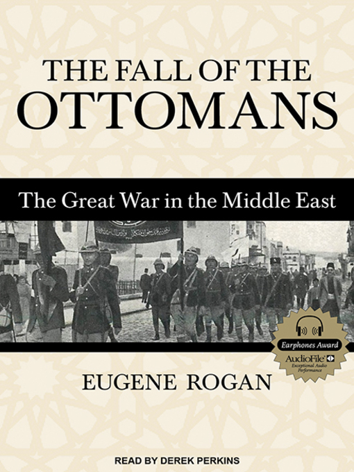 Title details for The Fall of the Ottomans by Eugene Rogan - Available