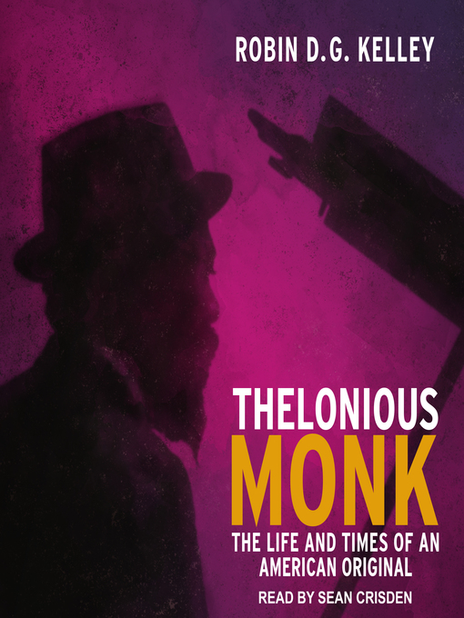Title details for Thelonious Monk by Robin DG Kelley - Available