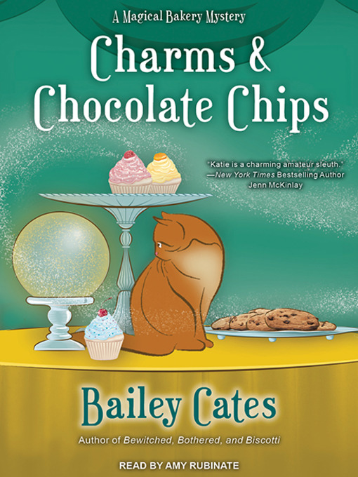 Title details for Charms and Chocolate Chips by Bailey Cates - Wait list