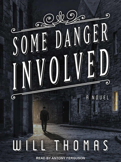 Title details for Some Danger Involved by Will Thomas - Available