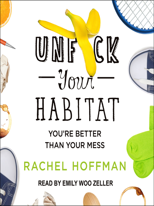 Title details for Unf*ck Your Habitat by Rachel Hoffman - Available