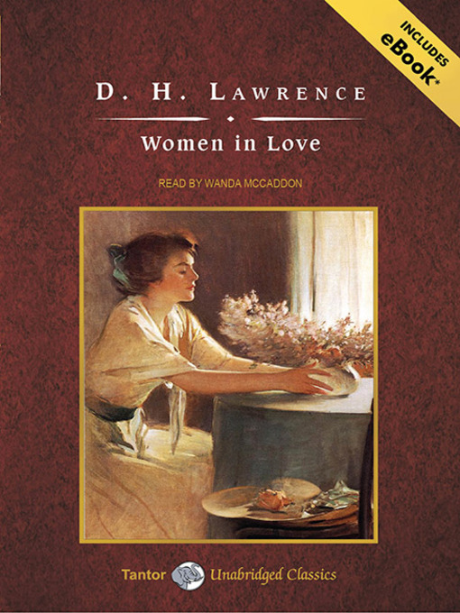 women in love by d h In women in love (1920), ursula and gudrun brangwen, who first appeared in lawrence's earlier novel, the rainbow, take centre stage as lawrence explores their growth and development in their relationships with two powerful men, rupert birkin and his friend gerald crich.