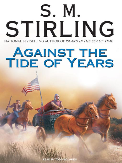 Title details for Against the Tide of Years by S. M. Stirling - Wait list