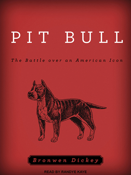 Title details for Pit Bull by Bronwen Dickey - Available