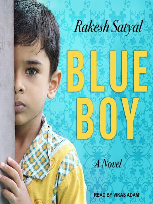 Title details for Blue Boy by Rakesh Satyal - Wait list