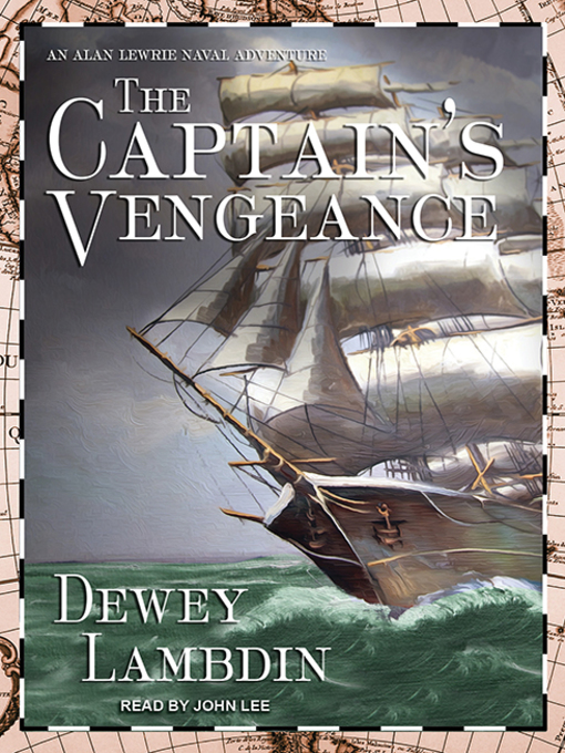 Title details for The Captain's Vengeance by Dewey Lambdin - Available