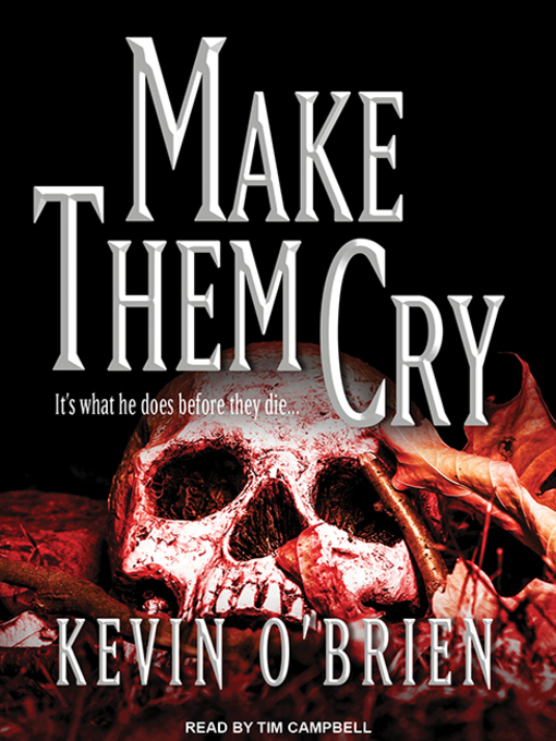 Title details for Make Them Cry by Kevin O'Brien - Wait list