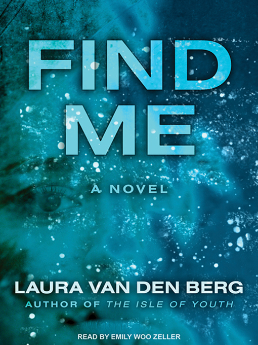 Title details for Find Me by Laura van Den Berg - Wait list