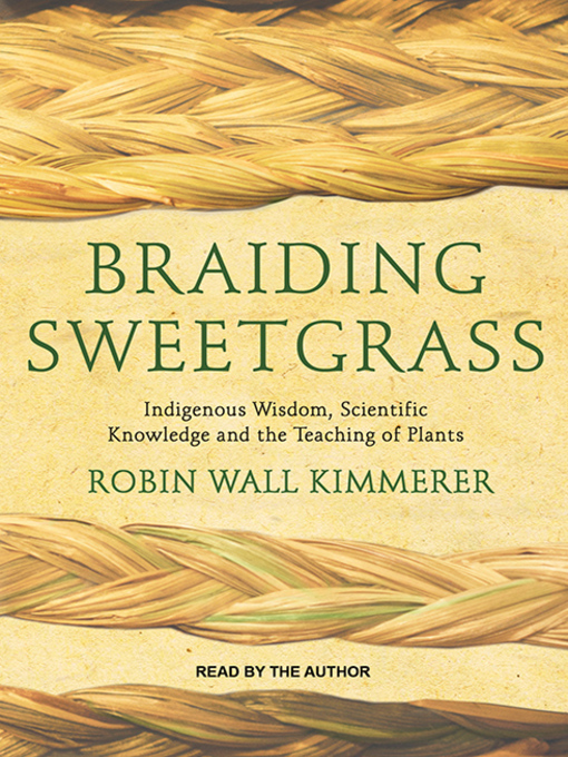 Title details for Braiding Sweetgrass by Robin Wall Kimmerer - Available