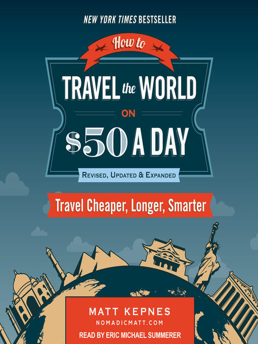 Title details for How to Travel the World on $50 a Day--Revised by Matt Kepnes - Wait list