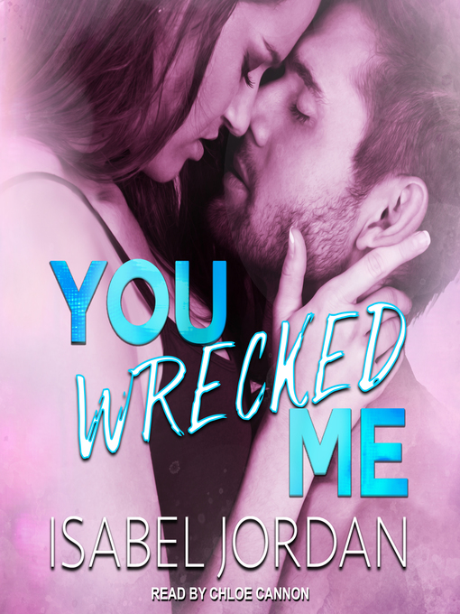 Title details for You Wrecked Me by Isabel Jordan - Wait list
