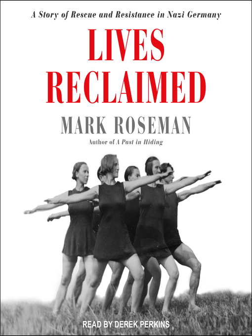 Title details for Lives Reclaimed by Mark Roseman - Wait list