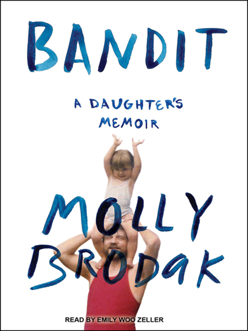 Title details for Bandit by Molly Brodak - Wait list