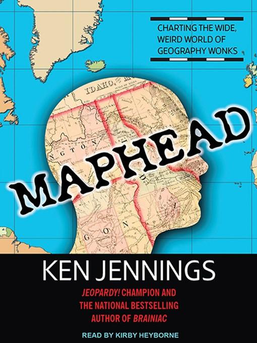 Title details for Maphead by Ken Jennings - Wait list