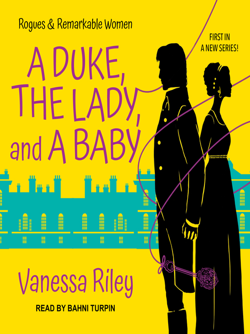 Title details for A Duke, the Lady, and a Baby by Vanessa Riley - Wait list