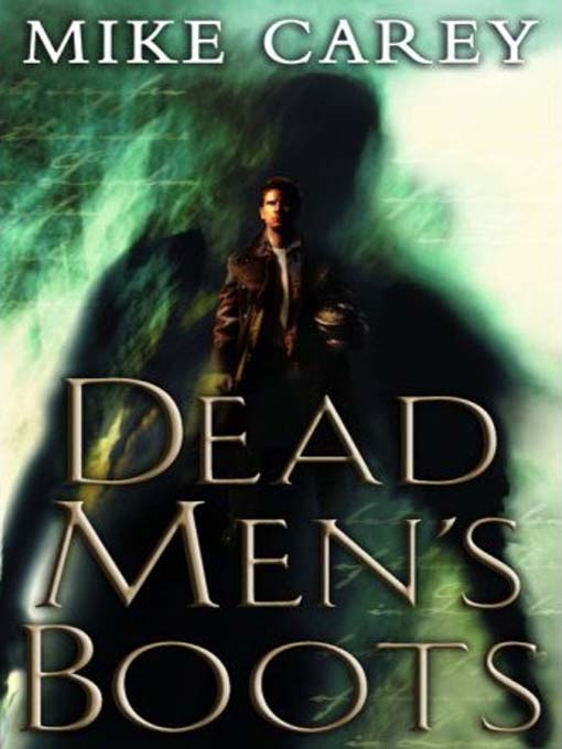 Title details for Dead Men's Boots by Mike Carey - Available