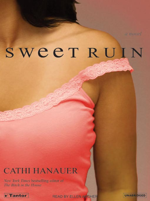 Title details for Sweet Ruin by Cathi Hanauer - Available