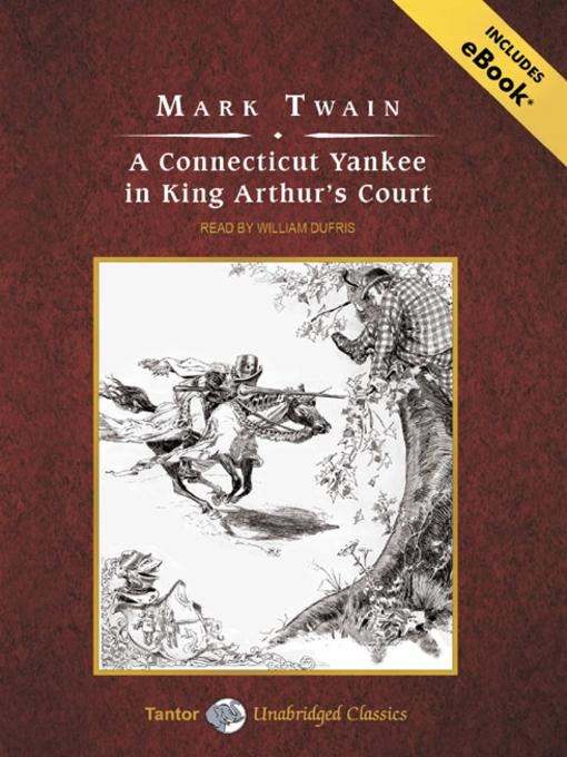 Title details for A Connecticut Yankee in King Arthur's Court by Mark Twain - Available