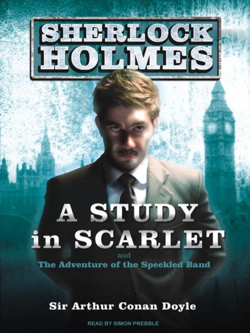 Title details for A Study in Scarlet by Sir Arthur Conan Doyle - Available