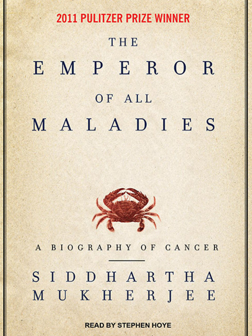 Title details for The Emperor of All Maladies by Siddhartha Mukherjee - Available