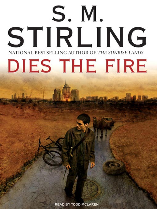 Title details for Dies the Fire by S. M. Stirling - Available