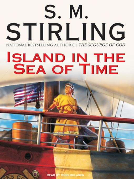 Title details for Island in the Sea of Time by S. M. Stirling - Wait list