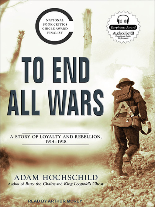 Title details for To End All Wars by Adam Hochschild - Available