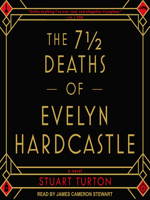 Title details for The 7 ½  Deaths of Evelyn Hardcastle by Stuart Turton - Available