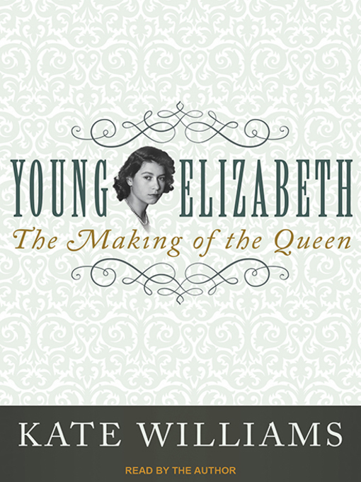 Title details for Young Elizabeth by Kate Williams - Available