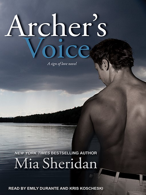 Title details for Archer's Voice by Mia Sheridan - Available