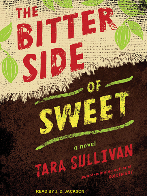 Title details for The Bitter Side of Sweet by Tara Sullivan - Available