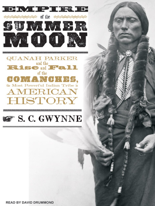 Title details for Empire of the Summer Moon by S. C. Gwynne - Available
