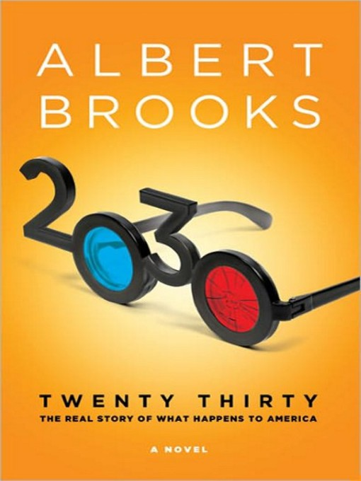 Title details for 2030 by Albert Brooks - Wait list