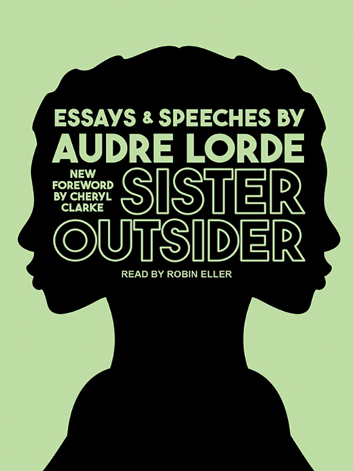 Title details for Sister Outsider--Essays and Speeches by Audre Lorde - Wait list
