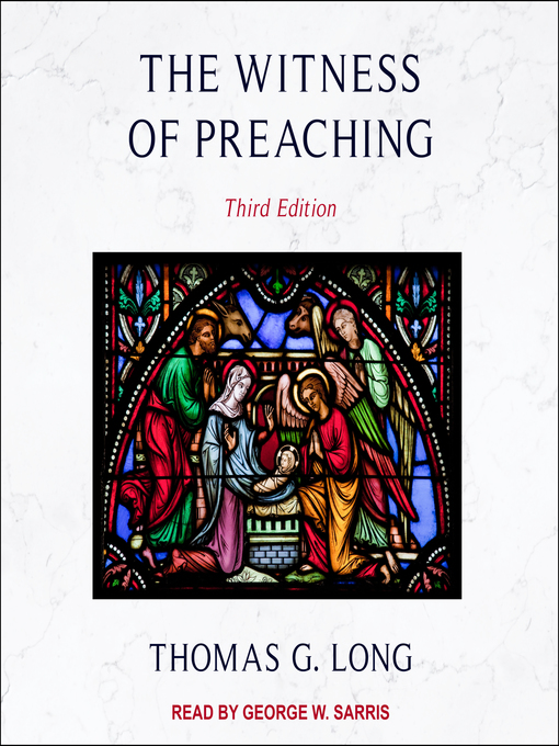 Title details for The Witness of Preaching by Thomas G. Long - Available